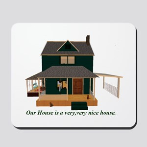 Our House Mousepad
