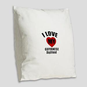 I Love My Guyanese Boyfriend Burlap Throw Pillow