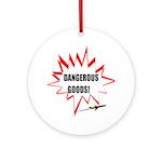 Dangerous Goods! Ornament (Round)