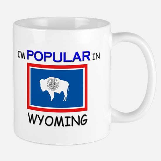 I'm Popular In WYOMING Mug