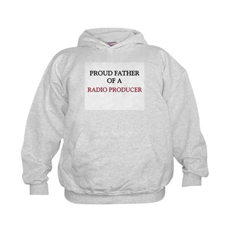 Proud Father Of A RADIO PRODUCER Kids Hoodie