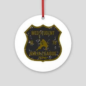 Med Student Ninja League Ornament (Round)