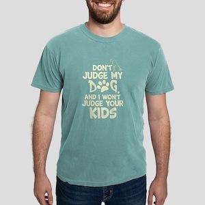 Don't Judge My Dog T Shirt T-Shirt