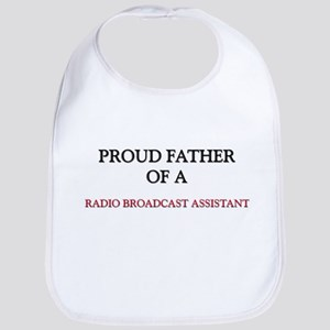 Proud Father Of A RADIO BROADCAST ASSISTANT Bib