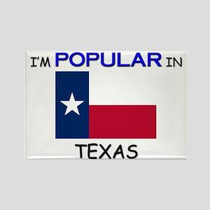 I'm Popular In TEXAS Rectangle Magnet
