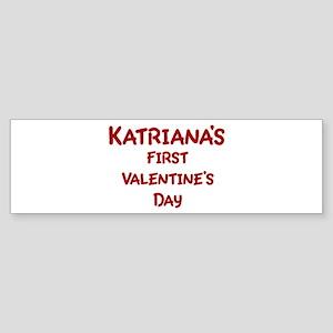 Katrianas First Valentines Da Bumper Sticker