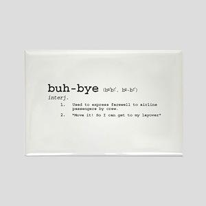 Buh-Bye! Rectangle Magnet