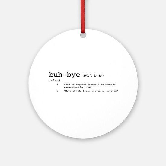 Buh-Bye! Ornament (Round)