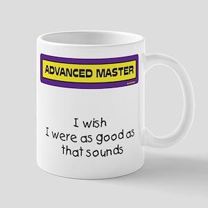 Advanced Master I Wish Mug