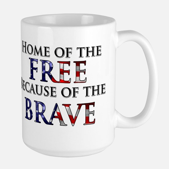 Home of the Free Because of t Large Mug