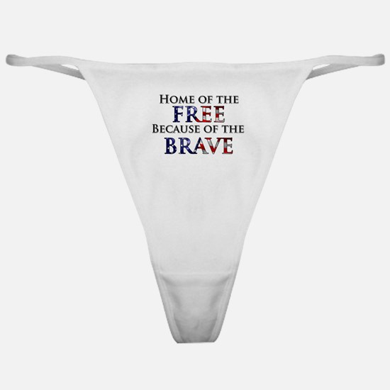 Home of the Free Because of t Classic Thong