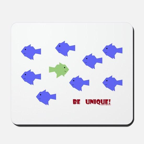 Be Unique Mousepad