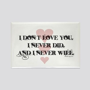I Don't Love You Anti Valentine Rectangle Magnet