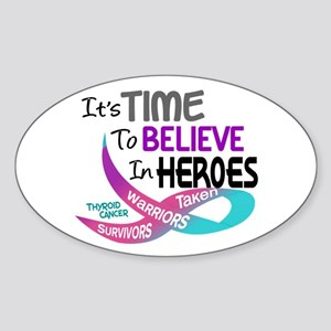Time To Believe THYROID CANCER Oval Sticker