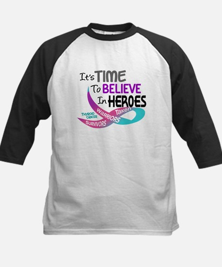 Time To Believe THYROID CANCER Kids Baseball Jerse