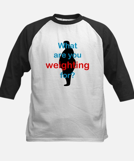 What Are You Weighting For Kids Baseball Jersey