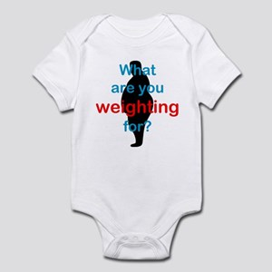 What Are You Weighting For Infant Bodysuit