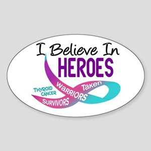 I Believe In Heroes THYROID CANCER Oval Sticker