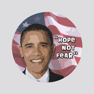 """Obama Hope not Fear 3.5"""" Button"""