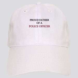 Proud Father Of A POLICE OFFICER Cap