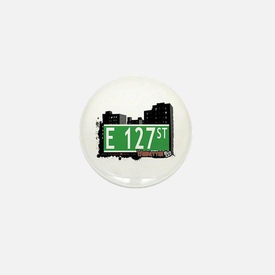 E 127 STREET, MANHATTAN, NYC Mini Button