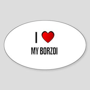 I LOVE MY BORZOI Oval Sticker