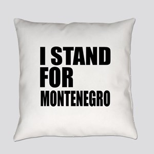 I Stand For Montenegro Everyday Pillow
