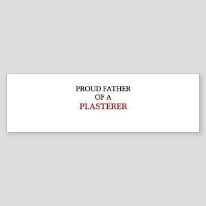 Proud Father Of A PLASTERER Bumper Sticker