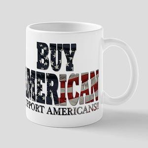 Buy American!! Support Americ Mug