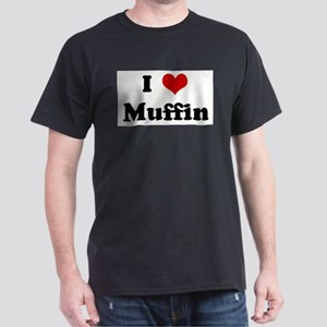I Love Muffin Dark T-Shirt