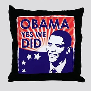 OBAMA YES WE DID INAUGURATION Throw Pillow