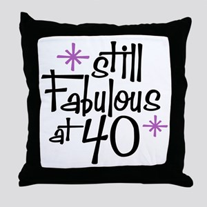 Still Fabulous at 40 Throw Pillow