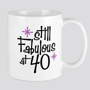 Still Fabulous at 40 Mug