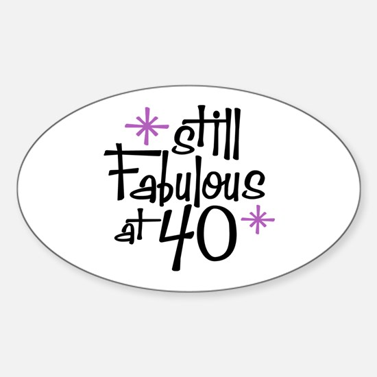 Still Fabulous at 40 Oval Decal