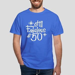 Still Fabulous at 50 Dark T-Shirt