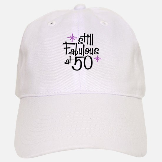 Still Fabulous at 50 Baseball Baseball Cap