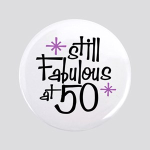 "Still Fabulous at 50 3.5"" Button"