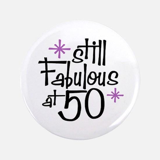 "Still Fabulous at 50 3.5"" Button"
