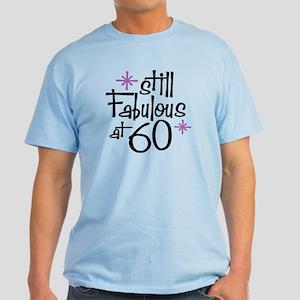 Still Fabulous at 60 Light T-Shirt