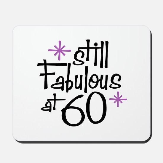 Still Fabulous at 60 Mousepad