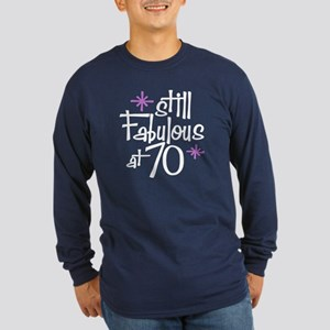 Still Fabulous at 70 Long Sleeve Dark T-Shirt