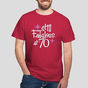 Still Fabulous at 70 Dark T-Shirt