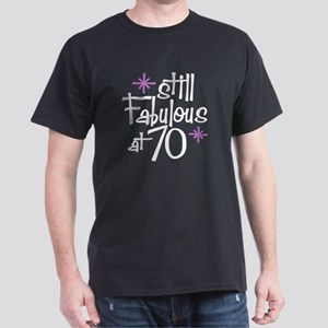 Still Fabulous at 70 Dark T-Shirt