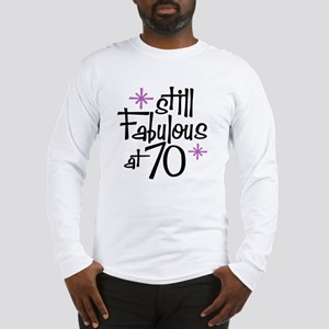 Still Fabulous at 70 Long Sleeve T-Shirt