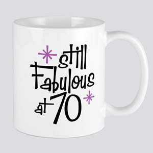 Still Fabulous at 70 Mug