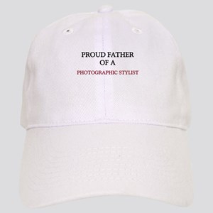 Proud Father Of A PHOTOGRAPHIC STYLIST Cap