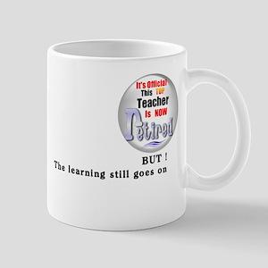 Retired Teacher. Mug