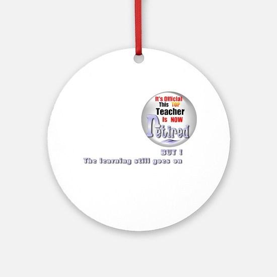 Retired Teacher. Ornament (Round)