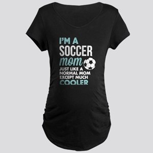 I'm A Soccer Mom T Shirt Maternity T-Shirt