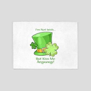 Im Not Irish Kiss Me Anyway 5'x7'Area Rug